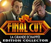 Final Cut: La Grande Echappée Edition Collector