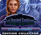 Les Dossiers Fantômes: Le Visage CoupableÉdition Collector