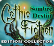 Gothic Fiction: Sombre Destin Edition Collector