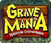 Grave Mania: Epidémie Démoniaque