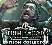 Grim Facade: Dot MortelleÉdition Collector