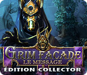 Grim Facade: Le MessageÉdition Collector
