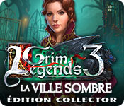 Grim Legends 3: La Ville Sombre Édition Collector