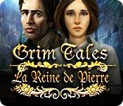 Grim Tales: La Reine de Pierre
