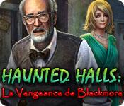 Haunted Halls: La Vengeance de Blackmore