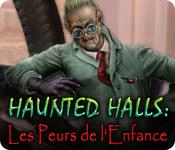 Haunted Halls: Les Peurs de l'Enfance