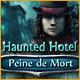 Haunted Hotel Peine de Mort