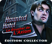 Haunted Hotel: Le Boucher de l'Axiom Édition Collector
