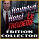 Jeu a telecharger gratuit Haunted Hotel: Le Treizième Édition Collector