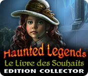 Haunted Legends: Le Livre des Souhaits Edition Collector