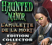 Haunted Manor: L'Amulette de la Mort Edition Collector
