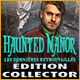 Télécharger des jeux PC : Haunted Manor: Les Dernières Retrouvailles Édition Collector