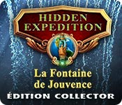 Hidden Expedition: La Fontaine de Jouvence Édition Collector