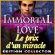 Jeu a telecharger gratuit Immortal Love: Le Prix d'un Miracle Édition Colle