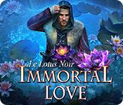 Immortal Love: Le Lotus Noir
