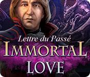Immortal Love: Lettre du Passé