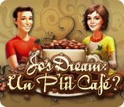 Jo's Dream: Un P'tit Café ?