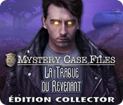 Mystery Case Files: La Traque du RevenantÉdition Collector