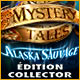 Jeu a telecharger gratuit Mystery Tales: Alaska Sauvage Édition Collector
