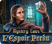 Mystery Tales: L'Espoir Perdu