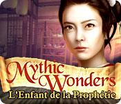 Mythic Wonders: L'Enfant de la Prophétie
