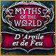 Myths of the World: D'Argile et de Feu