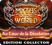 Myths of the World: Au Cœur de la Désolation Edition Collector