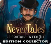 Nevertales: Le Portail InterditÉdition Collector