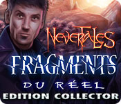 Nevertales: Fragments du Réel Edition Collector