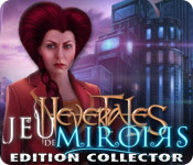 Nevertales: Jeu de Miroirs Edition Collector