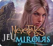 Nevertales: Jeu de Miroirs