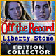 Jeu a telecharger gratuit Off The Record: Liberty Stone Edition Collector
