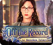 Off the Record: La Dernière Interview