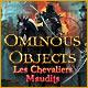 Télécharger des jeux PC : Ominous Objects: Les Chevaliers Maudits