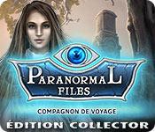 Paranormal Files: Compagnon de Voyage Édition Collector