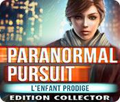 Paranormal Pursuit: L'Enfant Prodige Edition Collector