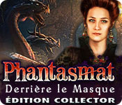 Phantasmat: Derrière le MasqueÉdition Collector