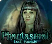 Phantasmat: Loch Funeste