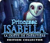 Princesse Isabella: La Quête de l'Héritière Edition Collector