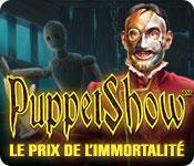 PuppetShow: Le Prix de l'Immortalité