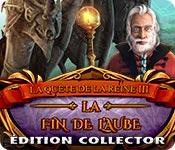La Quête de la Reine 3: La Fin de l'AubeÉdition Collector