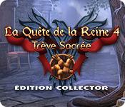 La Quête de la Reine 4: Trève Sacrée Édition Collector
