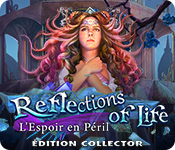 Reflections of Life: L'Espoir en PérilÉdition Collector