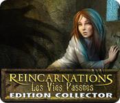 Reincarnations: Les Vies Passées Edition Collector