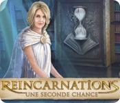 Reincarnations: Une Seconde Chance