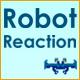 Acheter Robot Reaction