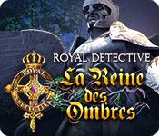 Royal Detective: La Reine des Ombres