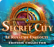 Secret City: Le Royaume EngloutiÉdition Collector
