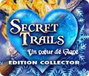Secret Trails: Un Cœur de Glace Edition Collector