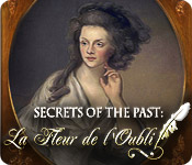Secrets of the Past: La Fleur de l'Oubli